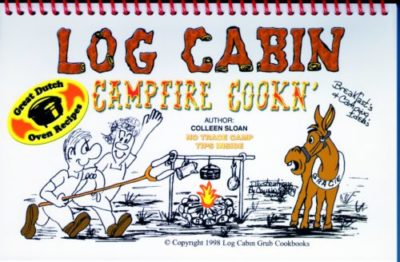 Log Cabin Camp Fire Cookin Cookbook By Colleen Sloan