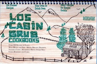 Log Cabin Grub Cookbook By Colleen Sloan
